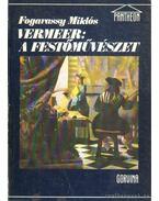 Vermeer: a festőművész - Fogarassy Miklós