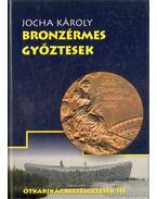Bronzérmes győztesek - Jocha Károly