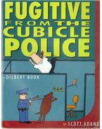 Fugitive from the Cubicle Police - Adams, Scott