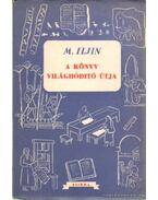 A könyv világhóditó útja - Iljin, M.