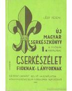 Új magyar cserkészkönyv I. - Csongrádi Jenő