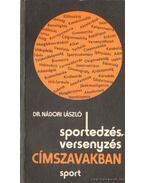 Sportedzés, versenyzés címszavakban (dedikált) - Nádori László dr.