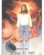 Jézus itt van - Szente Pál