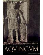 Aquincum - Szilágyi János