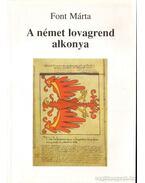 A német lovagrend alkonya - Font Márta