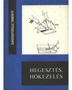Hegesztés, hőkezelés - Gacs Zoltán