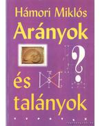 Arányok és talányok - Hámori Miklós
