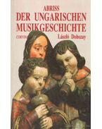 Abriss der Ungarischen Musikgeschichte - Dobszay László