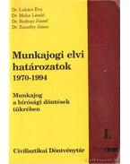 Munkajogi elvi határozatok 1970-1994 I-II. kötet - Dr. Radnay József, Dr. Maka László, Dr. Zanathy János, Lukács Éva dr.