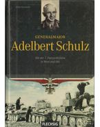 Generalmajor Adelbert Schulz - Kurowski, Franz