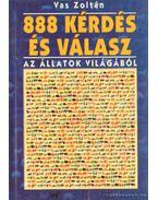 888 kérdés és válasz az állatok világából - Vas Zoltán