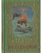 Kelet- és Hollandus India III. kötet -  A Föld Körül - Dr. Gáspár Ferencz
