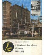 A Nitrokémia Ipartelepek története 1921-1948 - Jenei Károly