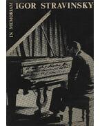 In memoriam Igor Stravinsky - Szőllősy András, Doráti Antal, Bartók Béla, Bárdos Lajos, Gonda János, Mihály András, Somfai László, Kurtág György