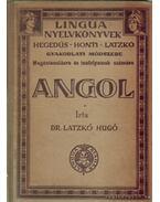 Angol nyelvkönyv magántanulásra és tanfolyamok számára - Dr. Latzkó Hugó