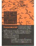 Balaton vízgazdálkodástörténeti gyűjteménye - Beszédes József