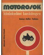 Motorosok közlekedési tankönyve - Keller Ervin, Takács Ferenc, Bakai László