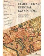 Elméletek az európai egységről I. - Szénási Éva