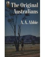 The Original Australians - A. A. Abbie