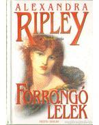 Forrongó lélek I. kötet - Ripley, Alexandra