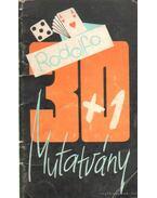 30+1 mutatvány - Rodolfo