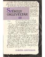 Székely oklevéltár III. - Demény Lajos, Pataki József, Tüdős S. Kinga