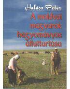 A moldvai magyarok hagyományos állattartása - Halász Péter