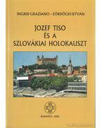 Jozef Tiso és a szlovákiai holokauszt - Eördögh István, Graziano, Ingrid