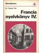 Francia nyelvkönyv IV. - Pataki Pál