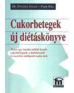 Cukorbetegek új diétáskönyve - Papp Rita, Fövényi József dr.