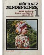 Magyar népviseletek régen és ma - Varga Marianna