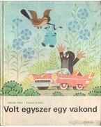Volt egyszer egy kisvakond - Zdanek Miler, Eduard Petiska