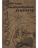 Békés megye Termelőszövetkezeteinek évkönyve 1956 - Farkas Sándor, Rocskár János