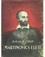 Martinovics élete - Barabás Tibor