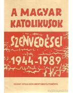 A magyar katolikusok szenvedései 1944-1989 - Havasy Gyula