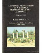 A második világháború és a fasizmus hódmezővásárhelyi áldozatai kiegészítő kötet - Kései főhajtás (dedikált) - Katona Lajos, Makó Imre