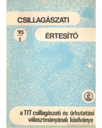 Csillagászati értesítő 1985/1. szám - Dr. Both Előd (szerk.), Zombori Ottó (szerk.), Schalk Gyula