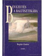 Bevezetés a baltisztikába - Bojtár Endre