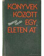 Könyvek között egy életen át - Bisztray Gyula