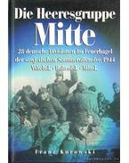 Die Heeresgruppe Mitte - Kurowski, Franz