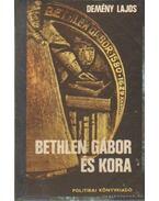 Bethlen Gábor és kora (dedikált) - Demény Lajos