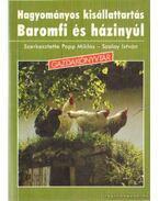 Hagyományos kisállattartás - Baromfi és házinyúl - Papp Miklós, Szalay István