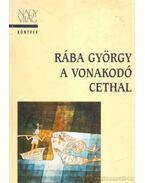 A vonakodó Cethal - Rába György