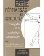 Férfiasság és szexualitás - Friedman, Richard C. dr. (szerk.), Downey, Jennifer I. dr. (szerk.)