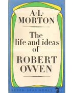 The life and ideas of Robert Owen - Morton, A. L.