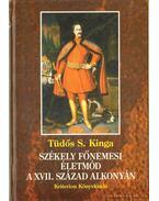 Székely főnemesi életmód a XVII. század alkonyán - Tüdős S. Kinga