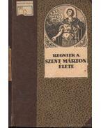 Szent Márton élete - Regnier A.