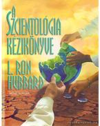 A Szcientológia kézikönyve - L. Ron Hubbard