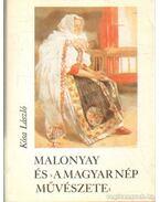 Malonyai és a magyar nép művészete (mini) (számozott) - Kósa László
