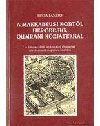 A makkabeusi kortól Heródesig, qumráni közjátékkal - Boda László